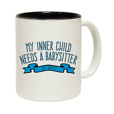 Funny Coffee Mug Birthday Gift My Inner Child Babysitter