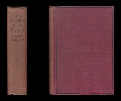 1903 Halil Halid THE DIARY OF A TURK Abdul Hamid CONSTANTINOPLE Caliphate TURKEY