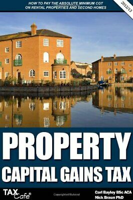 Property Capital Gains Tax: How to Pay the Absolute Minimum CGT .9781907302541