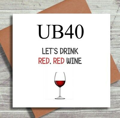 Birthday Card 40th For Wine Lover UB40 Sister Friend