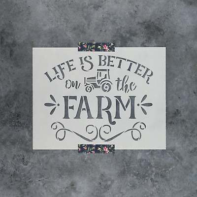 Life Is Better On The Farm Stencil - Durable & Reusable Mylar Stencils