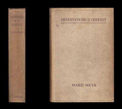 1917 Muir RAMC OBSERVATIONS OF AN ORDERLY Life & Work in an ENGLISH WAR HOSPITAL