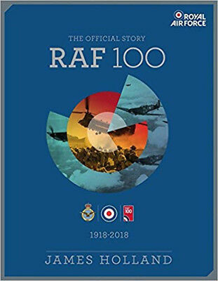RAF 100: The Official Story, New, James Holland Book