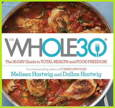 The Whole30: The 30-Day Guide To Total Health and Food  -By Melissa -eB00K