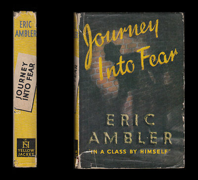 Eric Ambler JOURNEY INTO FEAR Istanbul ESPIONAGE World War II NAZIS 1948 Edition