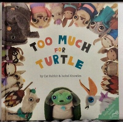 Too Much for Turtle by Cat Rabbit & Isobel Knowles (Hardback, 2015) Signed