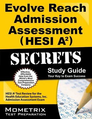 Evolve Reach Admission Assessment (Hesi A2) Secrets Study Guide... 9781621201502