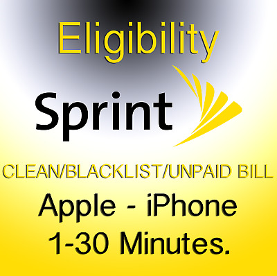 Sprint USA iPhone ELIGIBILITY TEST (CLEAN / BLACKLIST / UNPAID BILL) 1-30 MIN