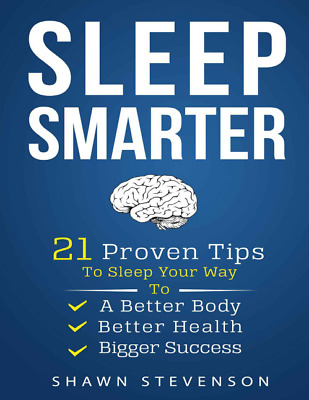 Sleep Smarter: 21 Proven Tips to Sleep Your Way To a Better Body [pdf + ePub]