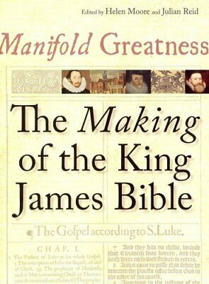 Manifold Greatness : The Making of the King James Bible (2011, Paperback)