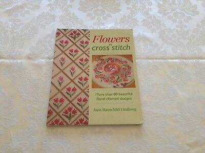 Flowers in Cross Stitch 80 beautiful floral designs by Jana  Hauschild Lindberg