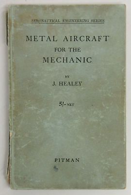 Metal Aircraft for the Mechanic by J. Healey - Aeronautical Engineering Series