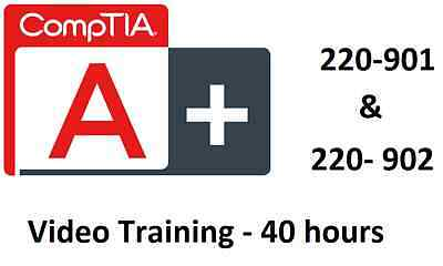 CompTIA A+ 220-901 & 220-902 Video Training - 40 hours