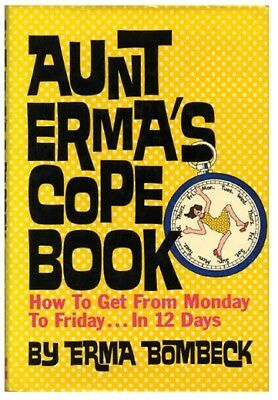 Aunt Erma's Cope Book by Erma Bombeck, 1979, First Edition; First Printing