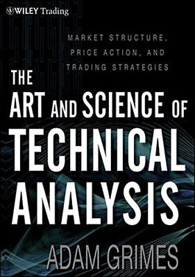 The Art and Science of Technical Analysis by Adam Grimes (**VERSION_EB00K**)