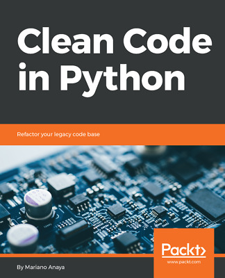 Clean Code in Python - [P.D.F] Book by Packt