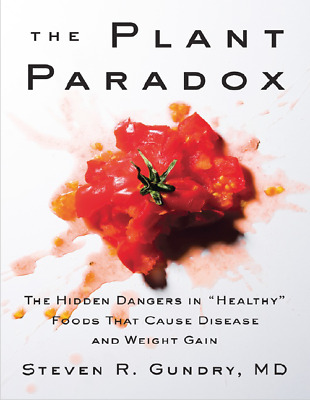 "The Plant Paradox: The Hidden Dangers in ""Healthy"" Foods E-B00k [pdf + ePub]"