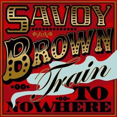 Savoy Brown - Train to Nowhere [New CD] UK - Import