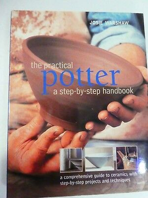 JOSIE WARSHAW, The Practical Potter: A Step-by-Step Handbook, HB/DJ (CERAMICS)