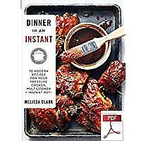 Dinner in an Instant : 75 Modern Recipes for Your Pressure Cooker (PDF)