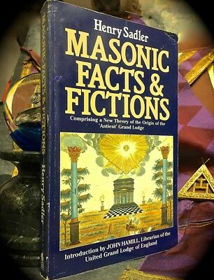 Henry Sadler: Masonic Facts & Fictions ~ 1985 Sc Reprint (1St 1887)  Freemasonry