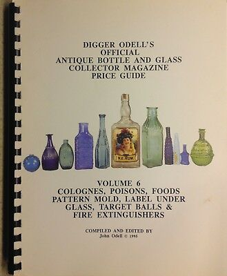 Digger Odell's VOL 6 COLOGNES, POISONS & MORE Antique Bottle & Glass Price Guide