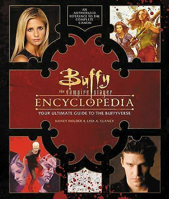 Buffy the Vampire Slayer Encyclopedia Book The Ultimate Guide to the Buffyverse