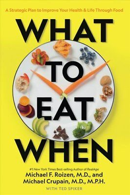 What to Eat When by Michael F. Roizen 9781426220111 (Hardback, 2019)