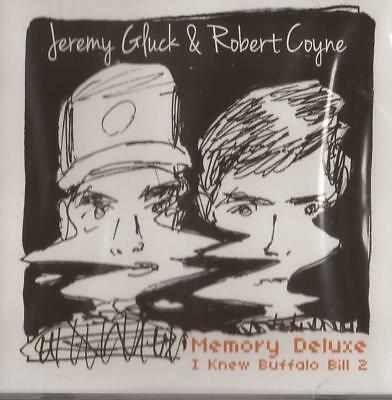 Jeremy Gluck And Robert Coyne - Memory Deluxe: I Knew Buffalo Bill 2 (CD) NEW