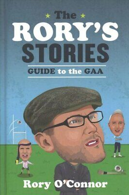 The Rory's Stories Guide to the GAA Season by Rory O'Connor (2018, Hardcover)