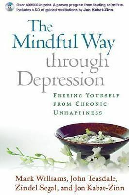 The Mindful Way Through Depression : Freeing Yourself from Chronic...