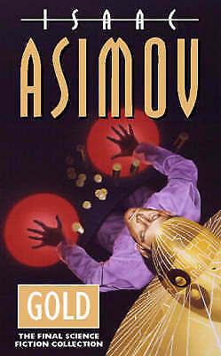 Gold by Isaac Asimov (Paperback, 1996)