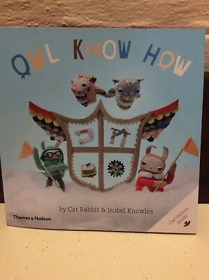 Owl Know How by Cat Rabbit & Isobel Knowles (Signed) With Sewing Pattern