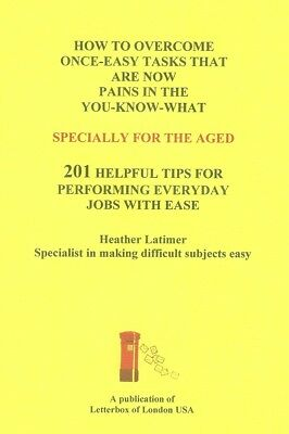 SELF-HELP TIPS - exclusively for the aged with decreased mobility