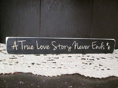 "Primitive Country Rustic Engraved 12"" "" A TRUE LOVE.... ""  Shelf Sitter"