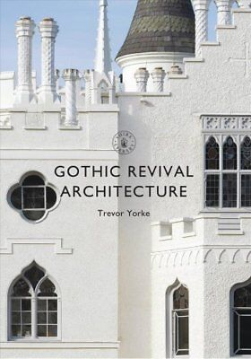 Shire Library: Gothic Revival Architecture by Trevor Yorke (2017, Paperback)