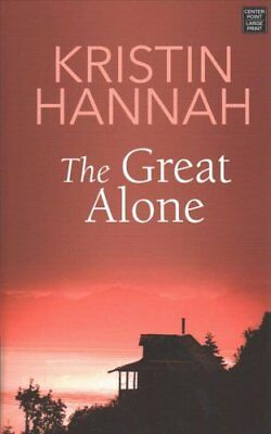 The Great Alone by Kristin Hannah (2018, Hardcover, Large Type)