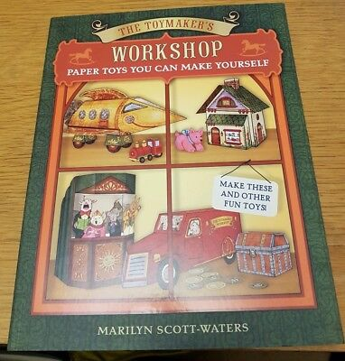 The Toymaker's Workshop: Paper Toys You Can Make Yourself by Marilyn Scott-Wate…