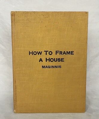 How To Frame A House Roof Raising Maginnis Antique Carpentry Book VINTAGE