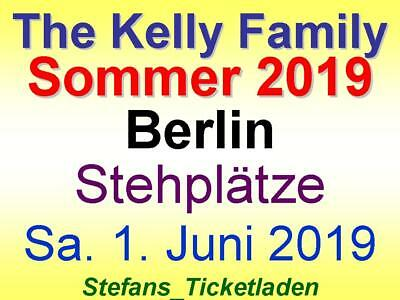 The Kelly Family 2 x 2 Stehplätze Sa. 1. Juni 2019 Berlin Sommer 2019 Live