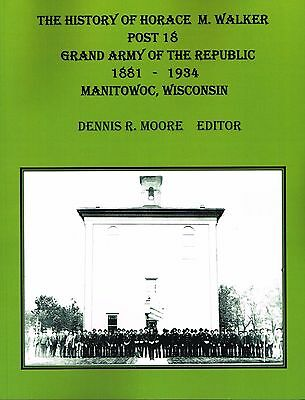Grand Army of the Republic, The History of Horace Walker Post 18, Manitowoc, Wis