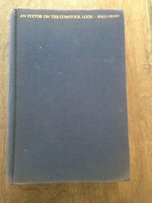 An Editor On The Comstock Lode Wells Drury HC 1st 1936 Virginia City NV Low $