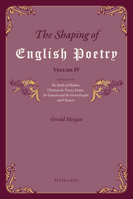 The Shaping of English Poetry - Volume IV, Gerald Morgan