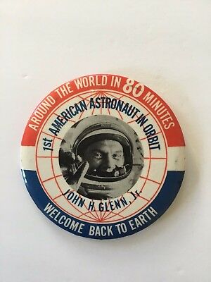 Vintage Unusual JOHN GLENN 1st American Astronaut/Welcome Back To Earth Button