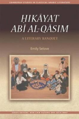 Edinburgh Studies in Classical Arabic Literature: Hikayat Abi Al-Qasim : A...