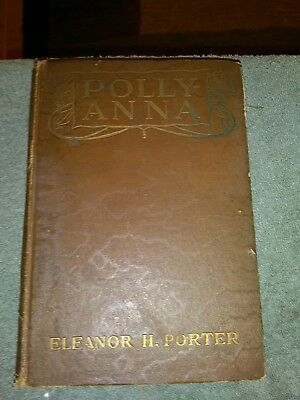 "Antique Book ""pollyanna"" By Eleanor H. Porter Hardcover (C) 1912-1913"