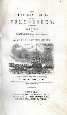 The Pictorial Book of the Commodores. U.S. Navy. by John Frost. N.HY. (1845)