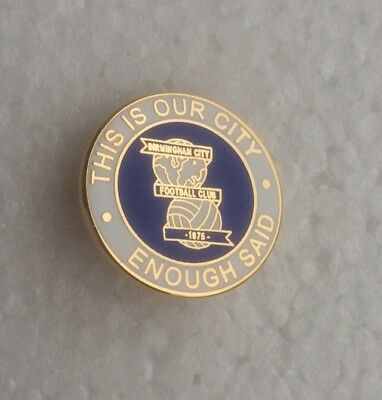 Rare Birmingham City Supporter Enamel Badge This Is Our City - Enough Said! (2)
