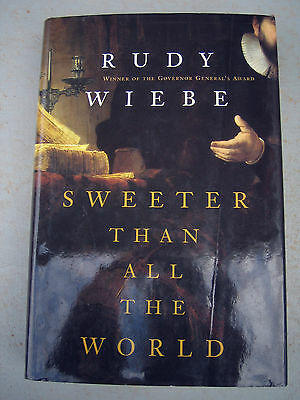 Sweeter Than All The World by Rudy Wiebe SIGNED 1st/1st HCDJ