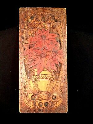 Vintage Pyrography Wood Burned Tramp Art Christmas Poinsettia WALL PLAQUE